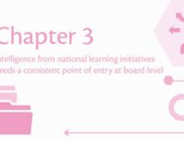 Intelligence from national learning initiatives needs a consistent point of entry at board level