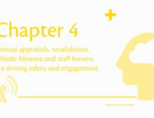 Annual appraisals, revalidation, whistle-blowers and staff forums are driving safety and engagement